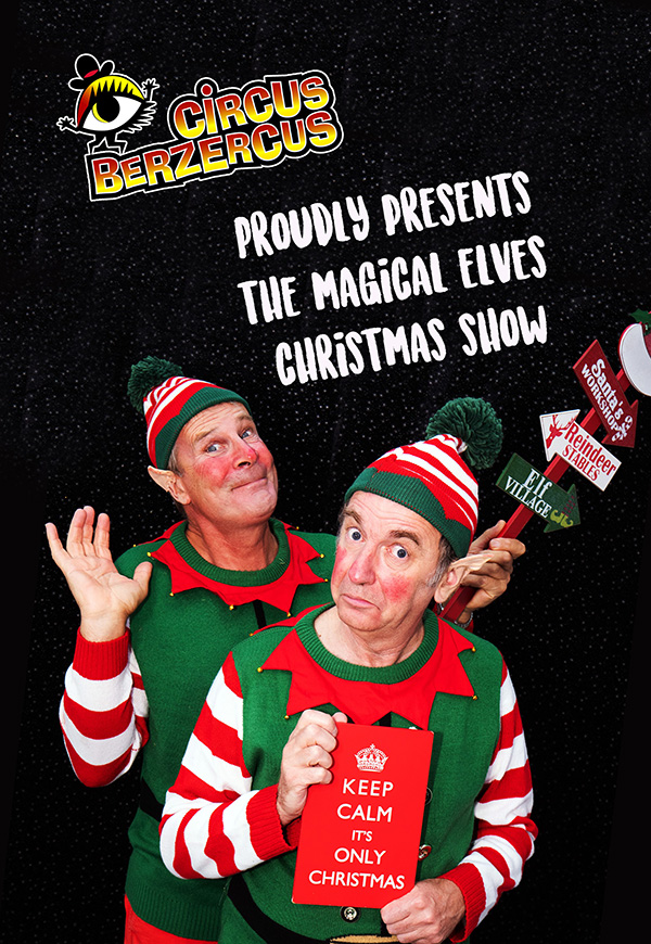 Circus Berzercus- The Magical Elves Christmas Show